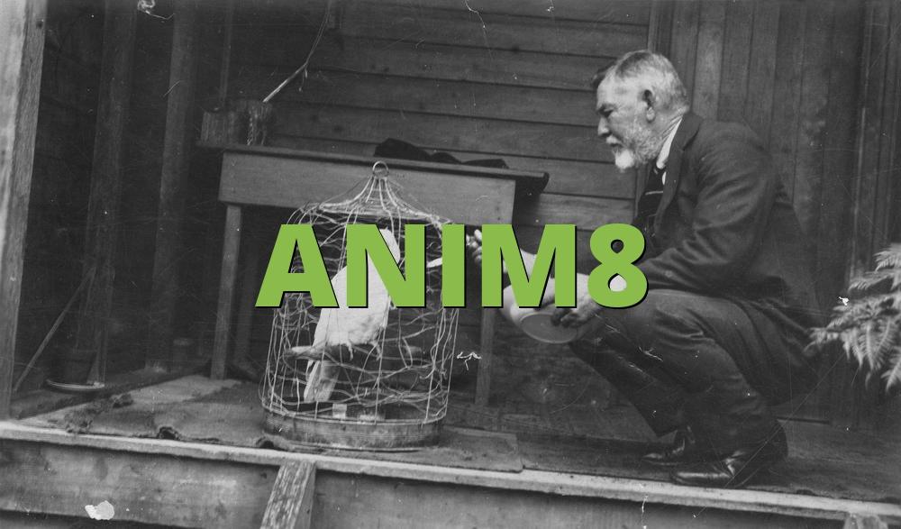 ANIM8