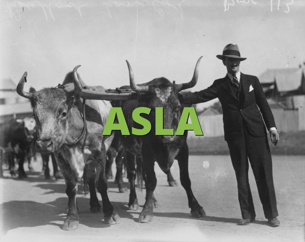 ASLA » What does ASLA mean? » Slang org