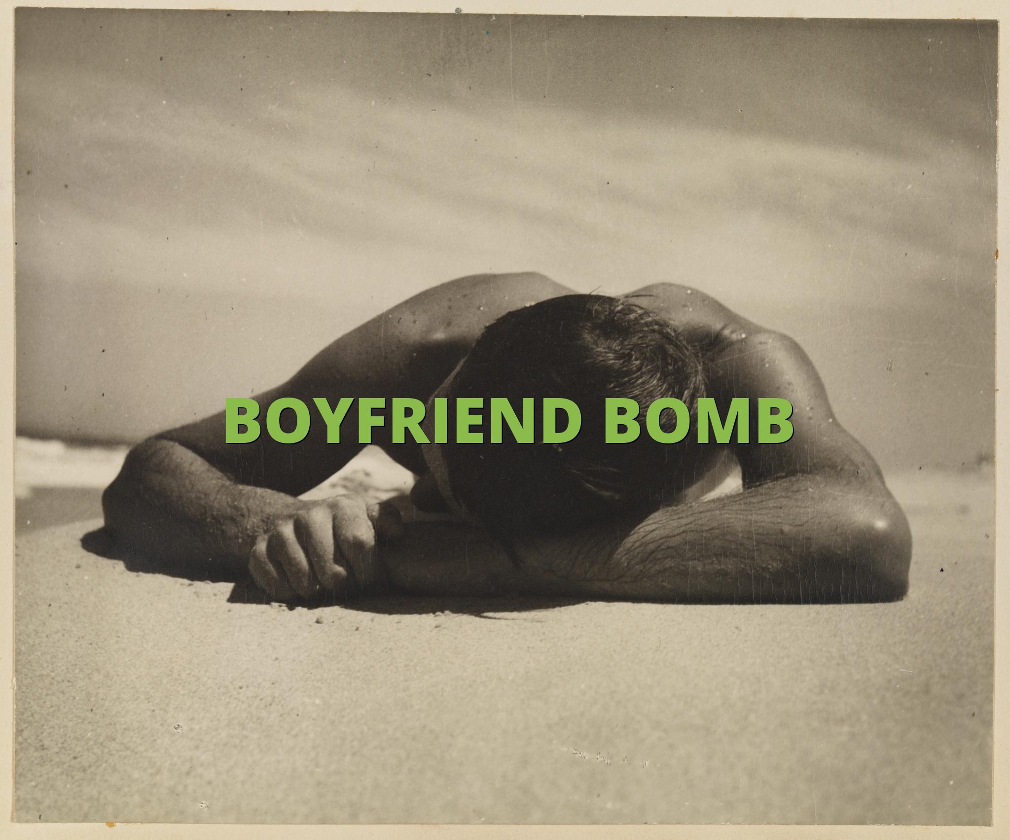 BOYFRIEND BOMB