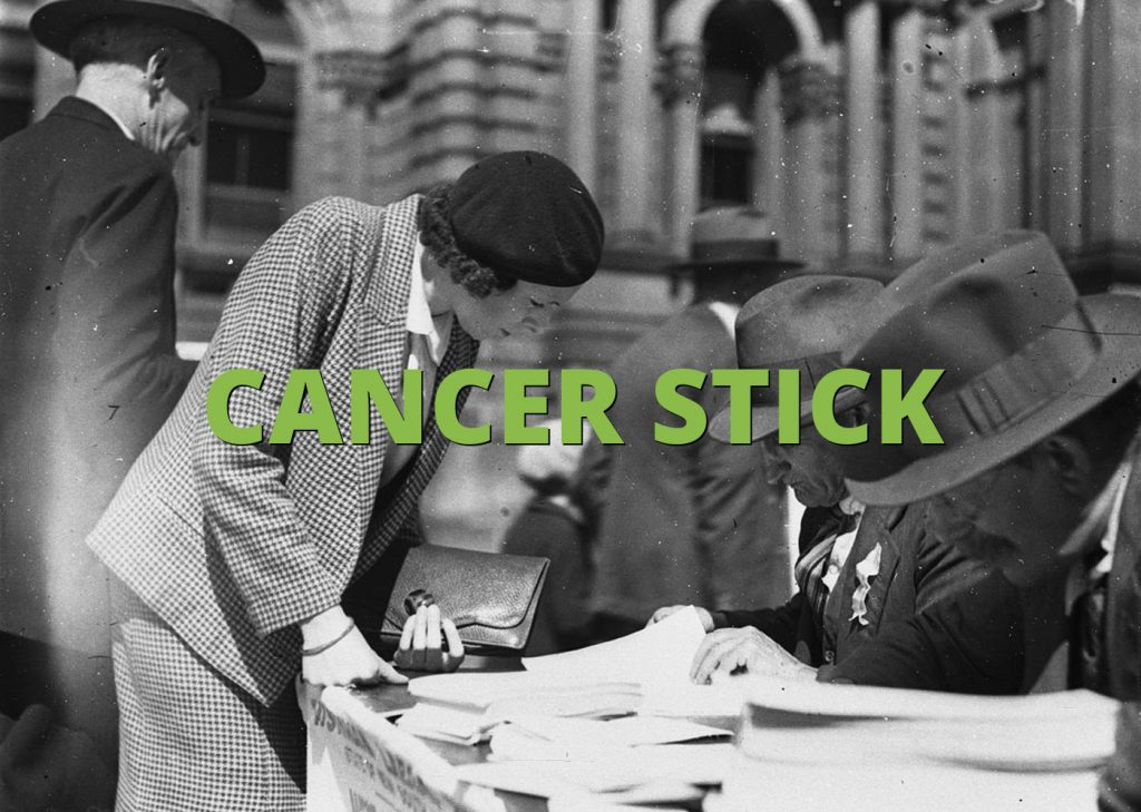 CANCER STICK