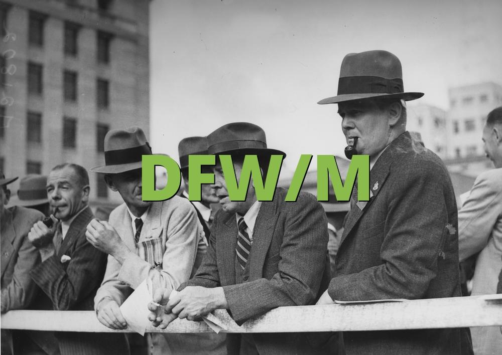 DFW/M