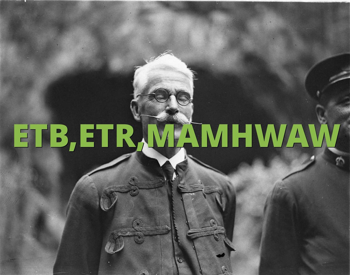ETB,ETR,MAMHWAW