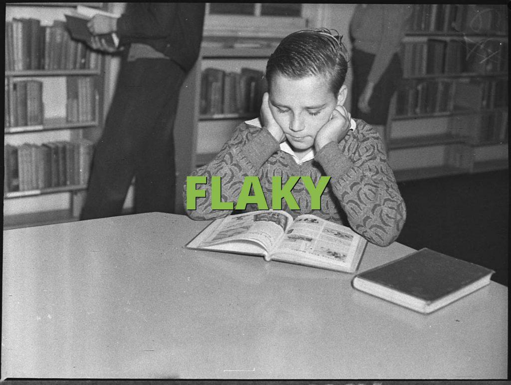 FLAKY