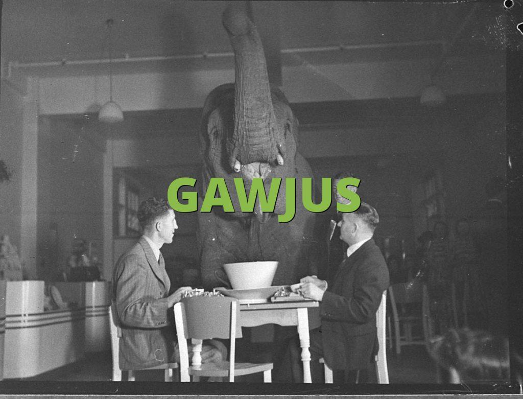 GAWJUS