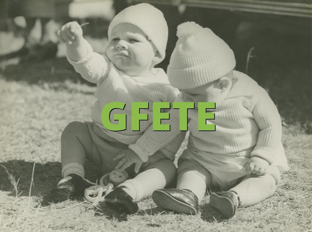 GFETE