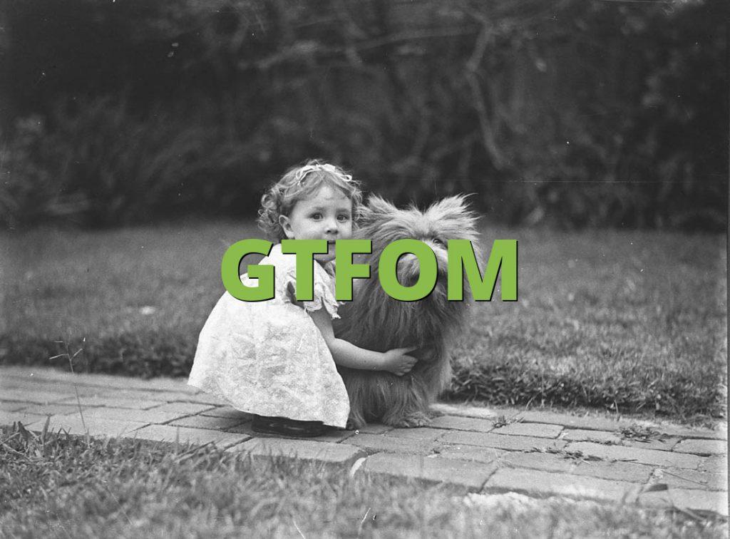 GTFOM