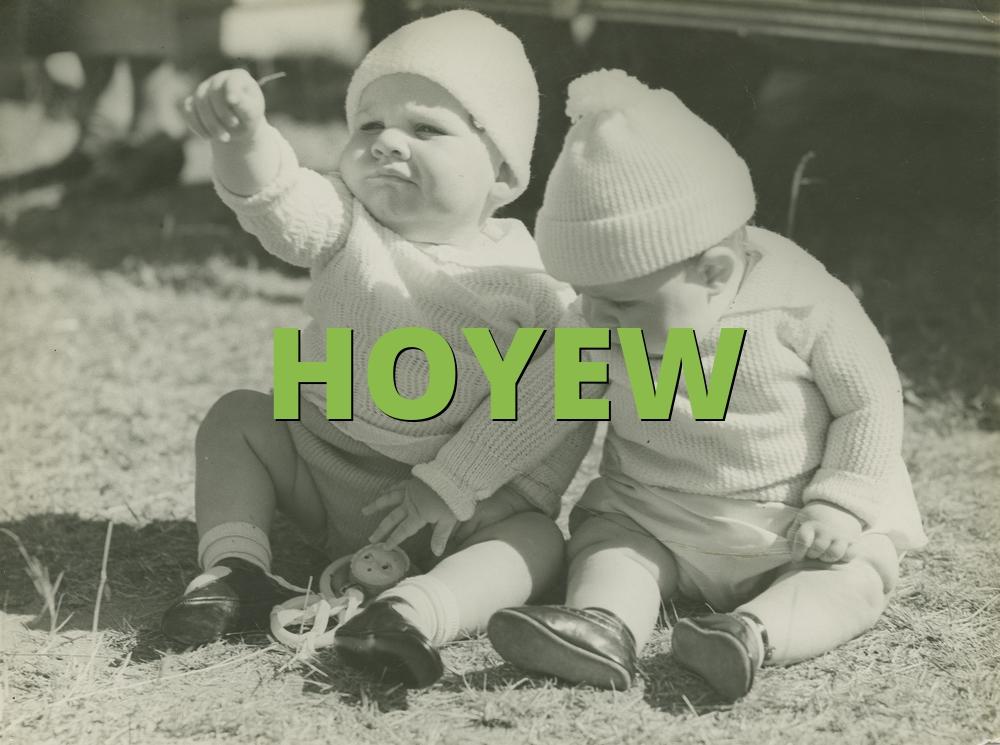 HOYEW