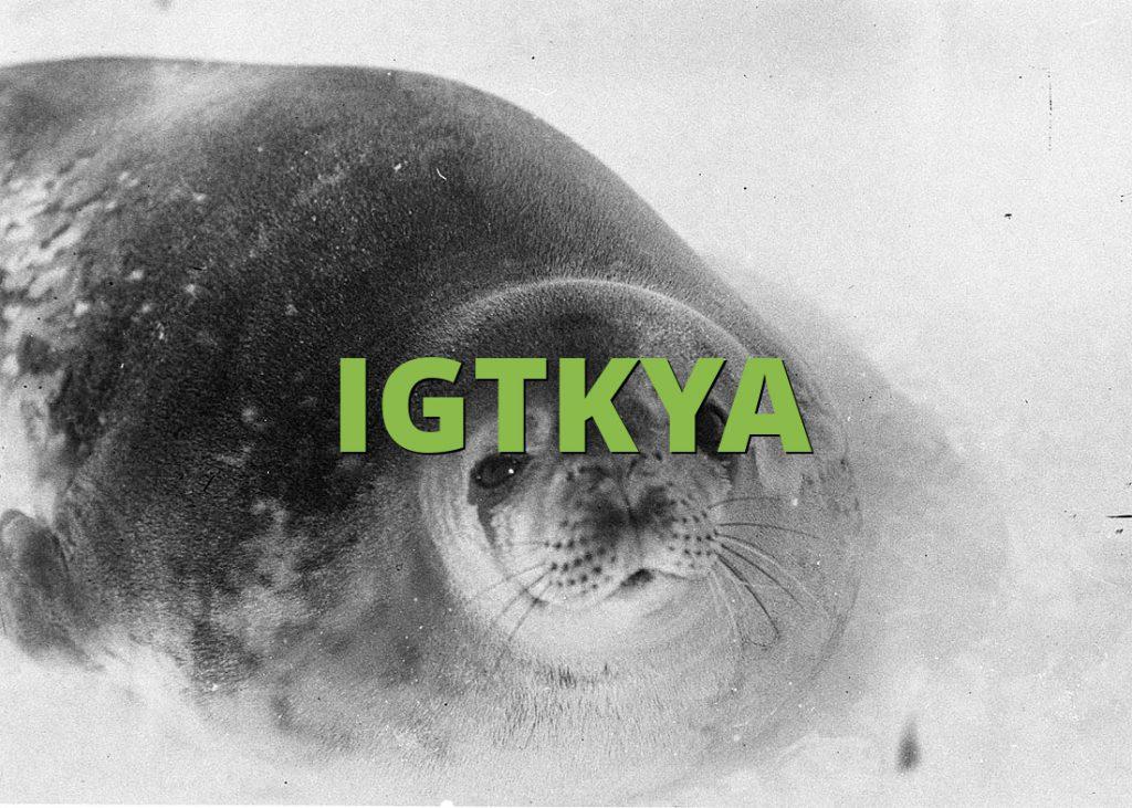 IGTKYA