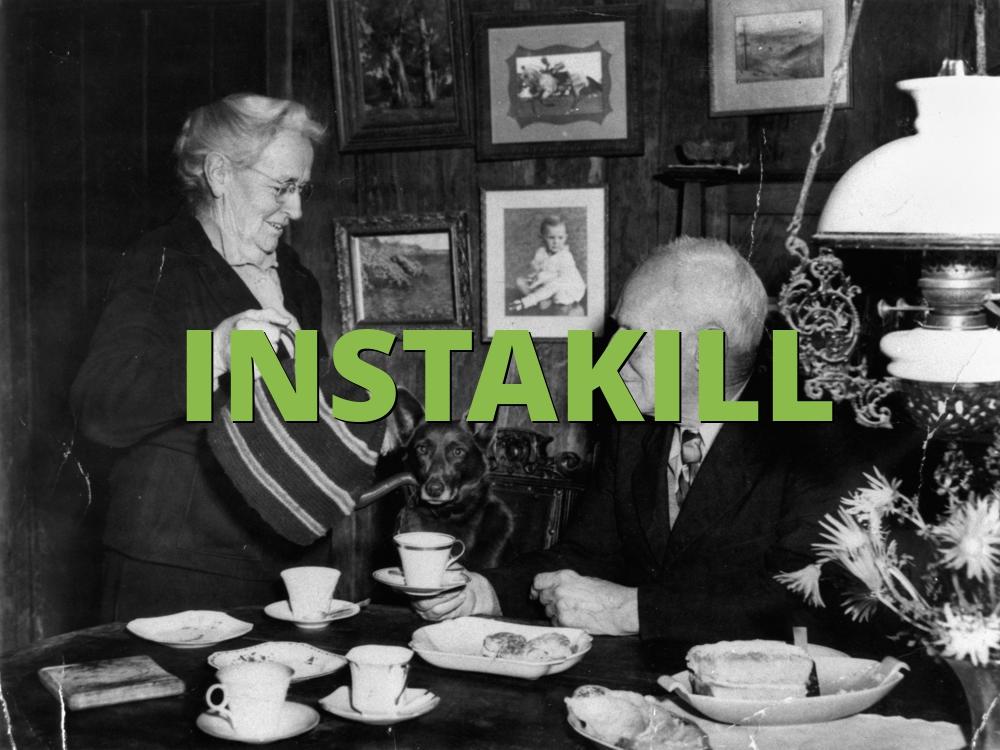 INSTAKILL