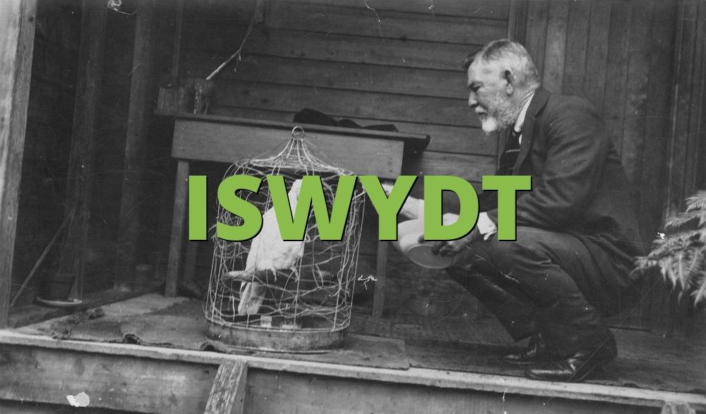 ISWYDT