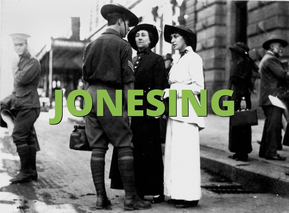 JONESING