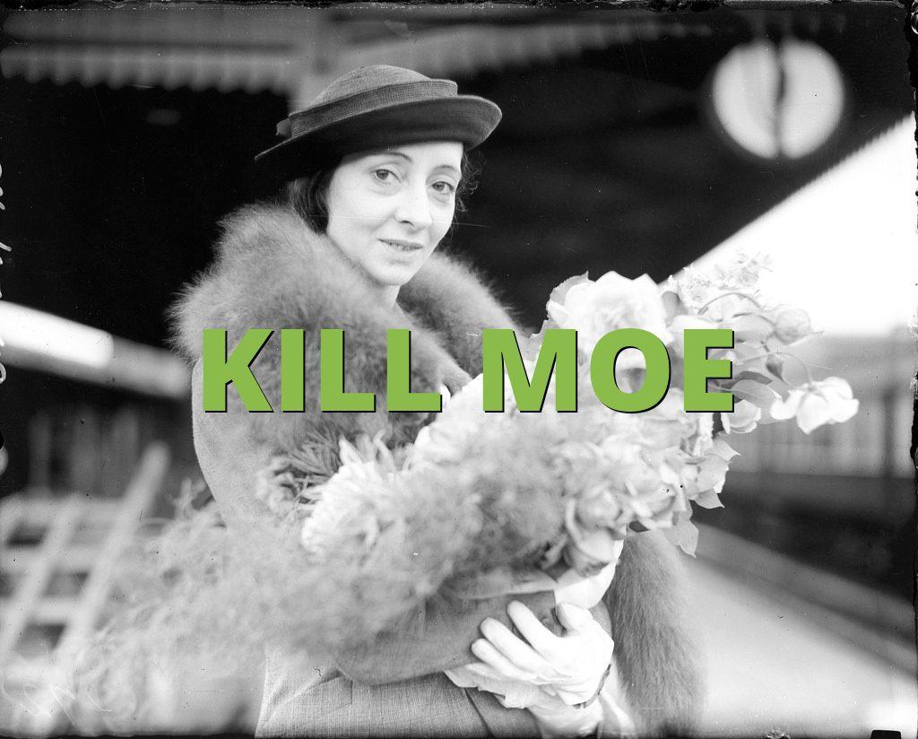 KILL MOE