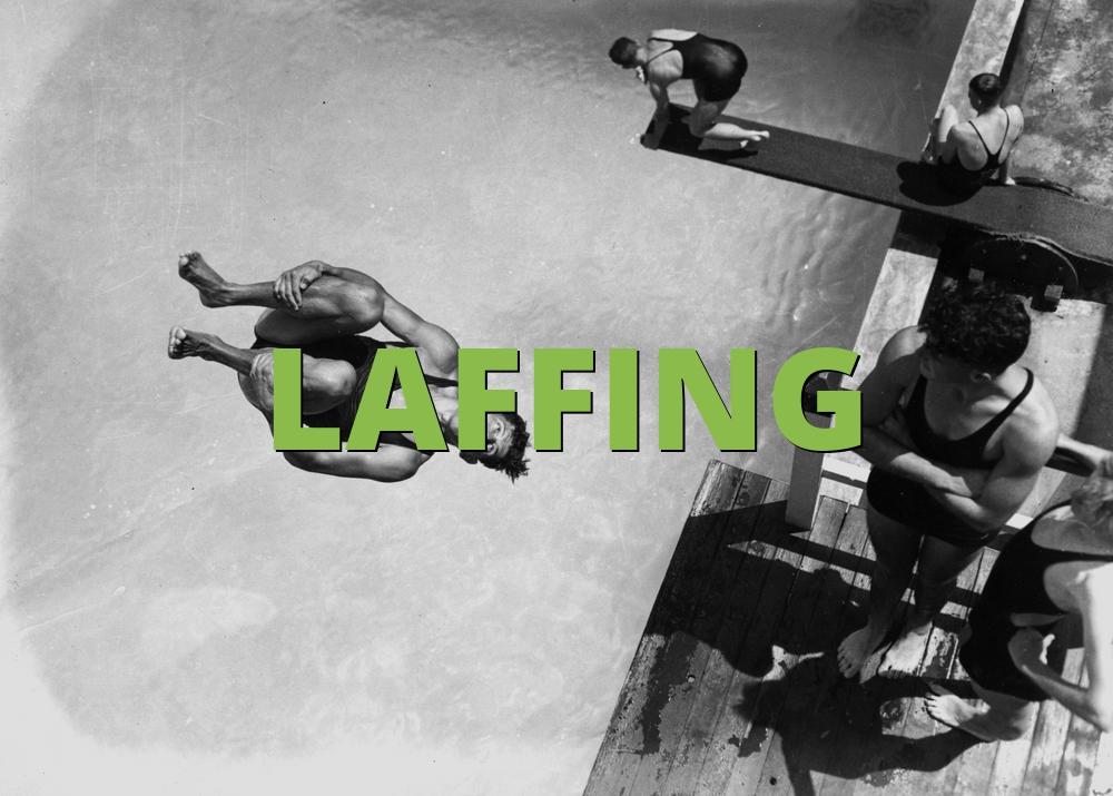 LAFFING