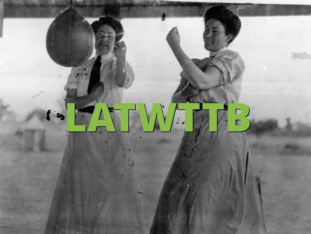 LATWTTB