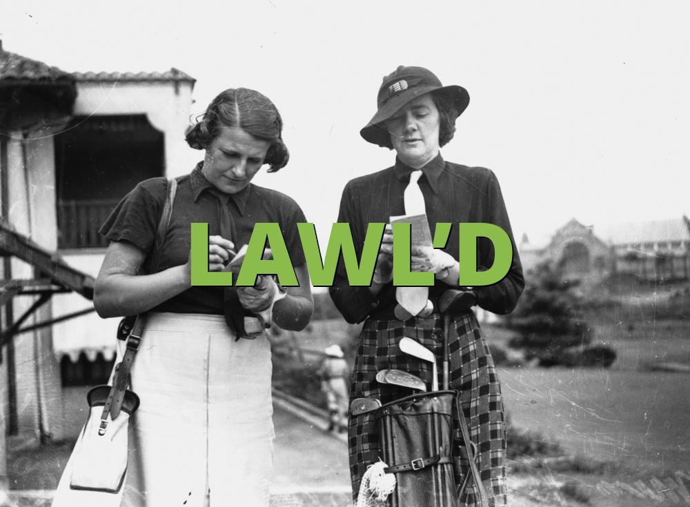 LAWL'D