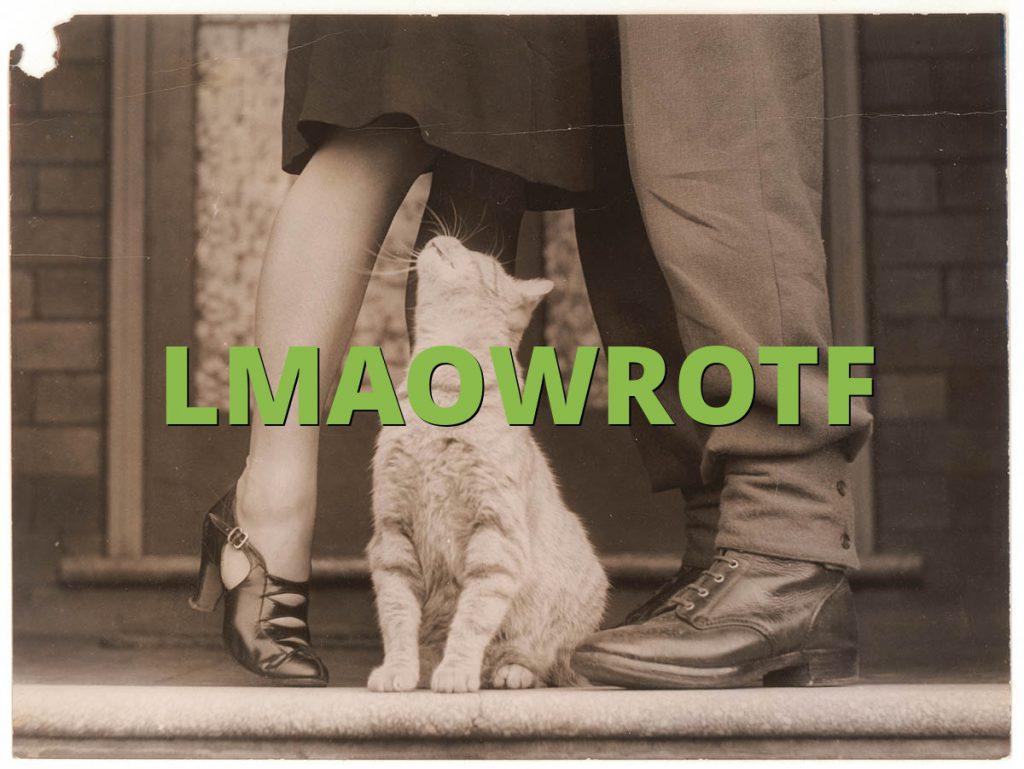 LMAOWROTF