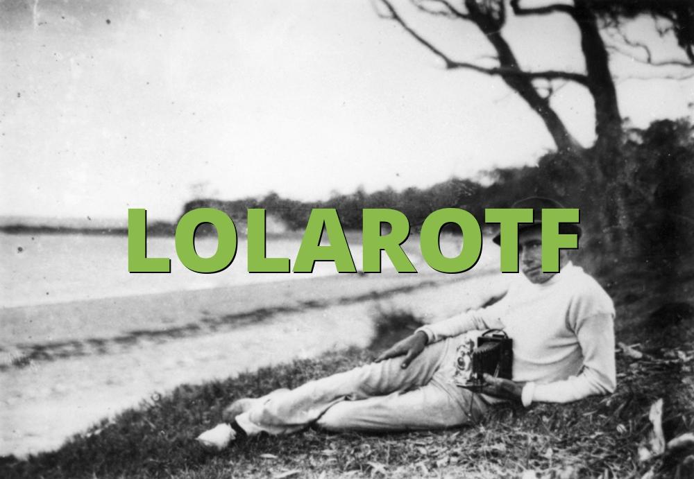 LOLAROTF