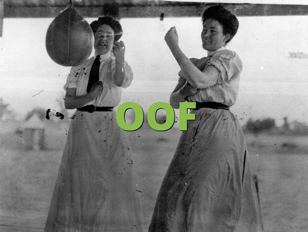 OOF » What does OOF mean? » Slang org