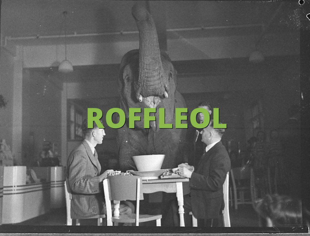 ROFFLEOL