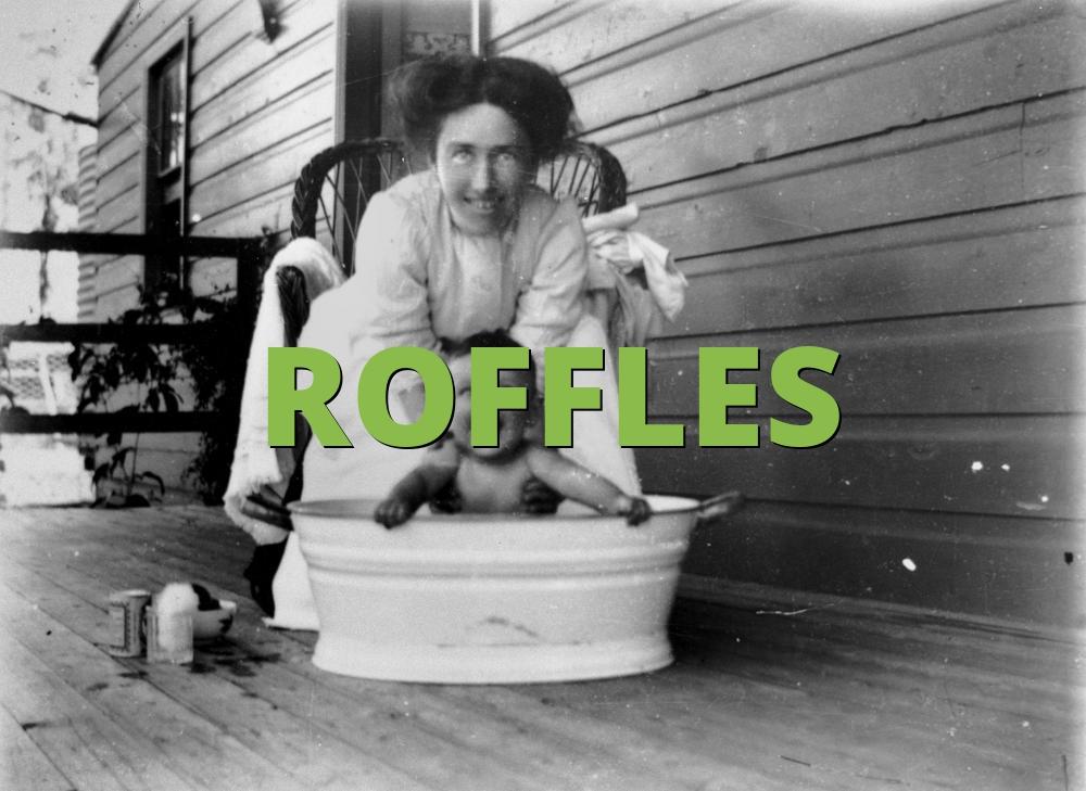 ROFFLES