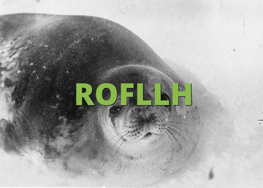 ROFLLH