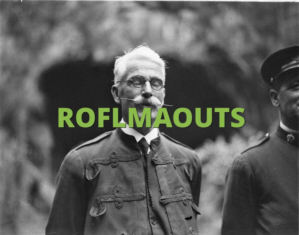 ROFLMAOUTS