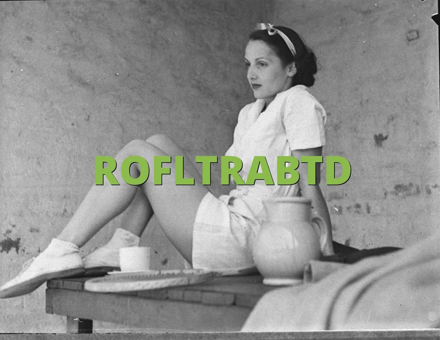 ROFLTRABTD