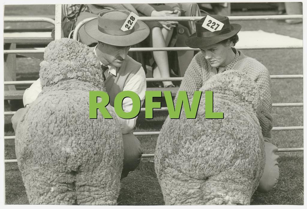 ROFWL