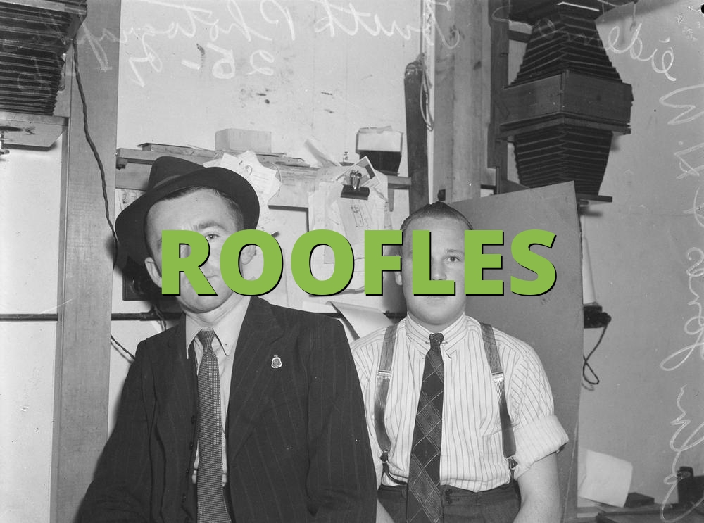 ROOFLES