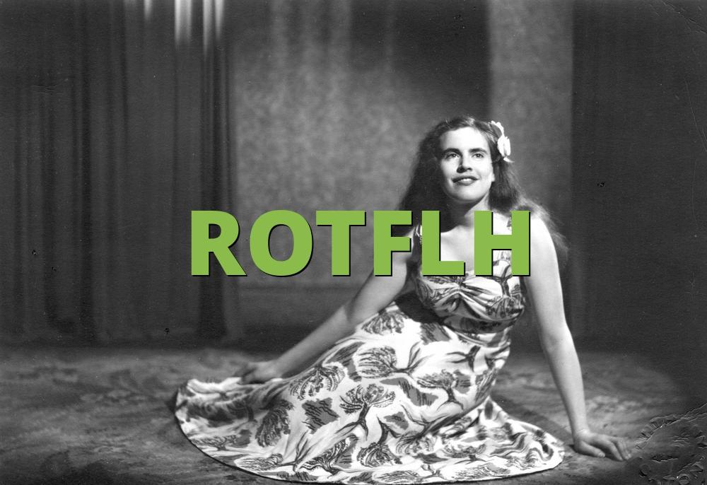 ROTFLH