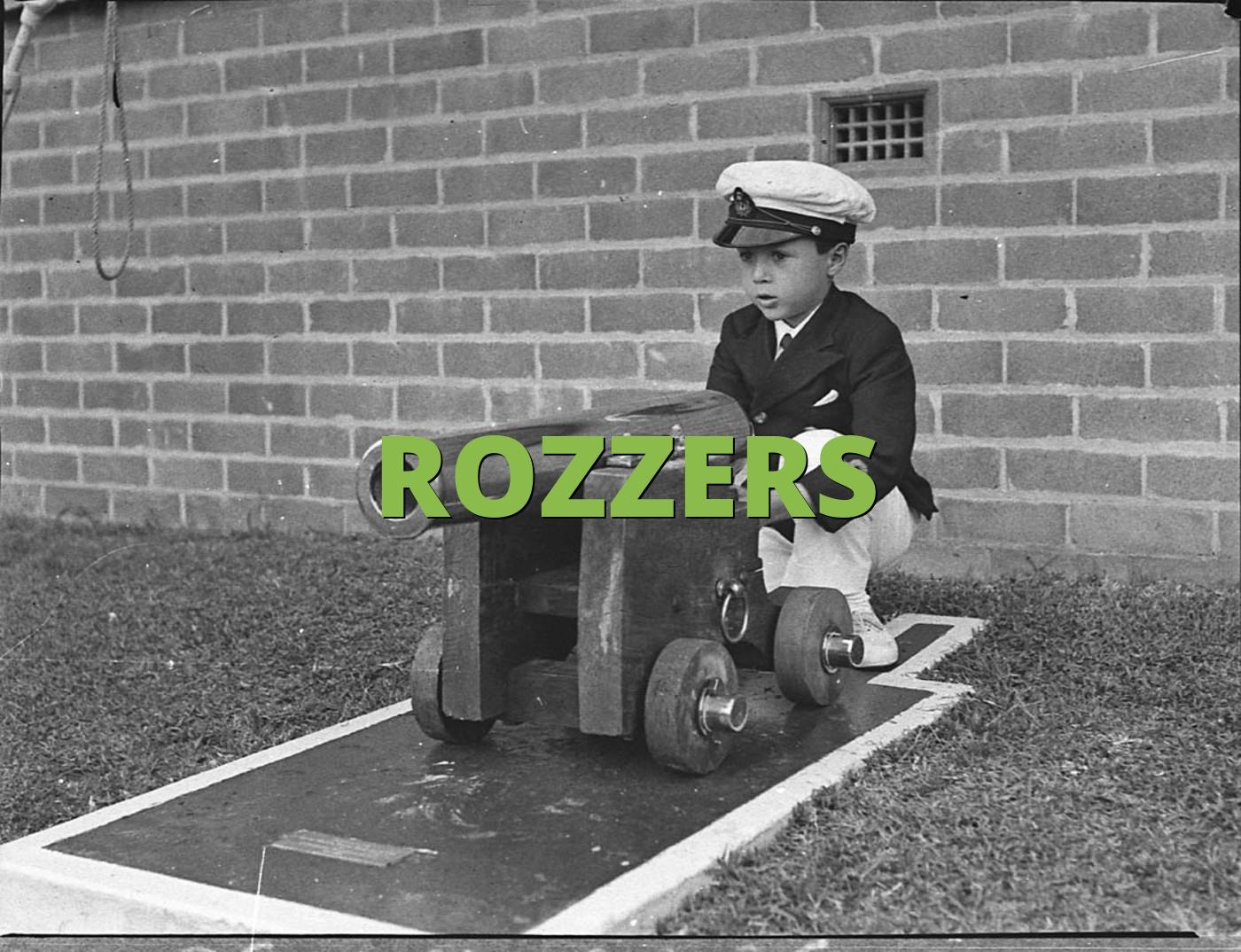 ROZZERS