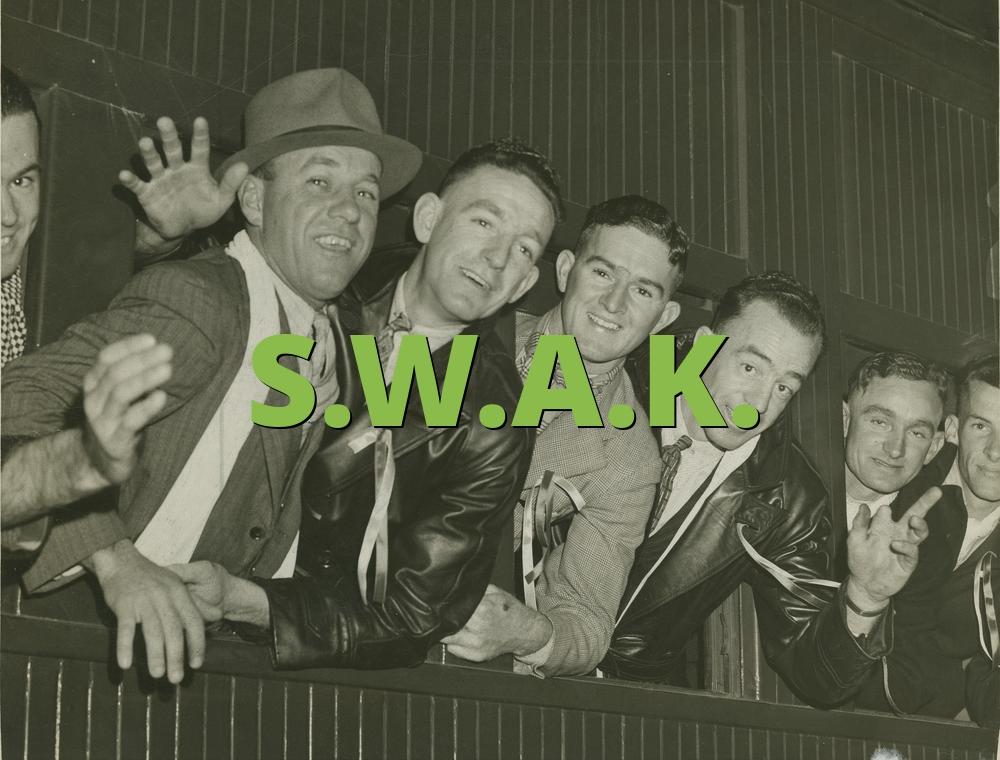 S.W.A.K.