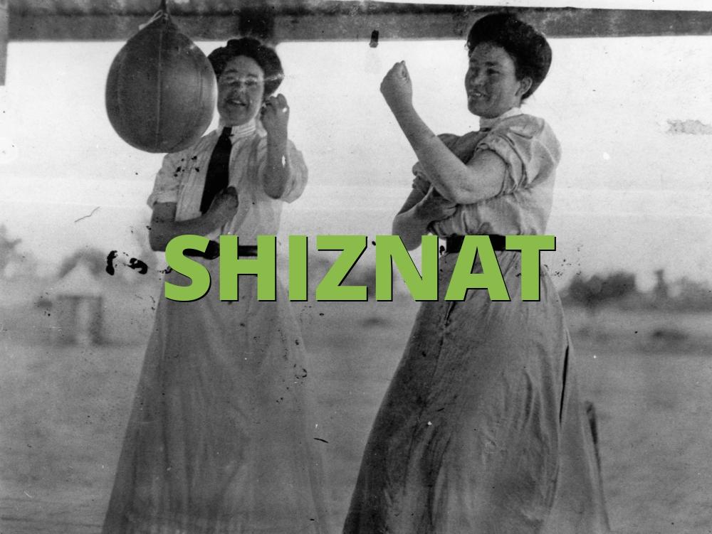 SHIZNAT