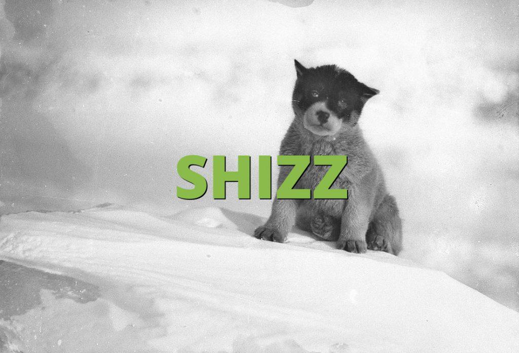 SHIZZ