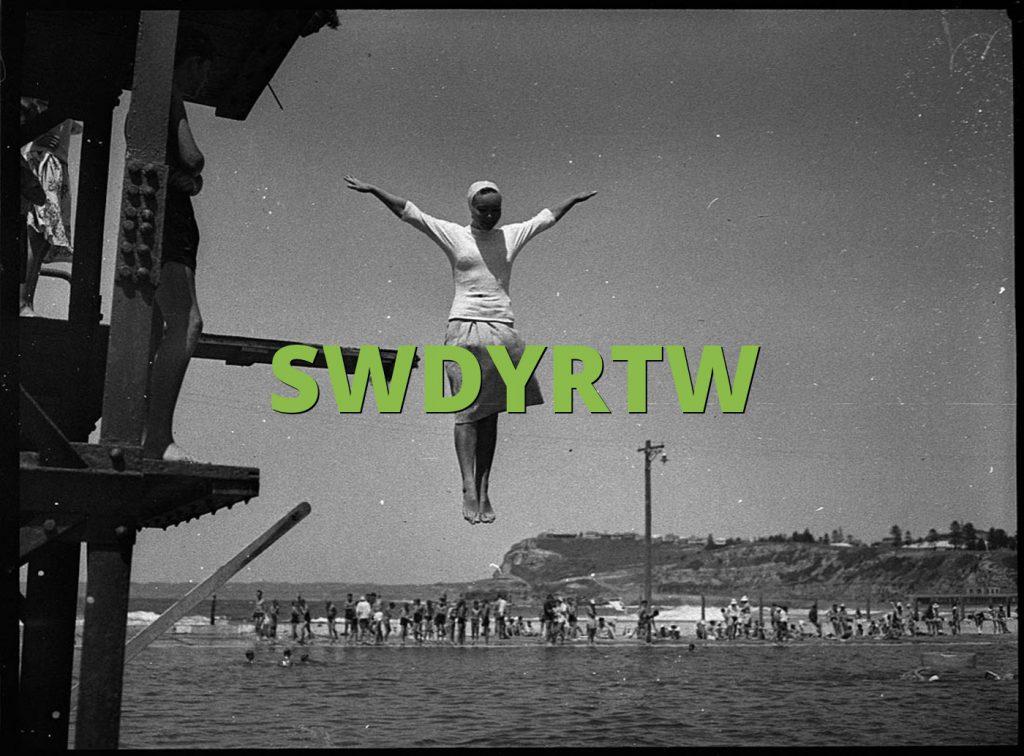 SWDYRTW