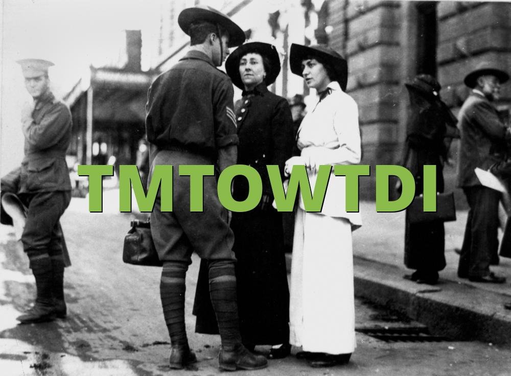 TMTOWTDI