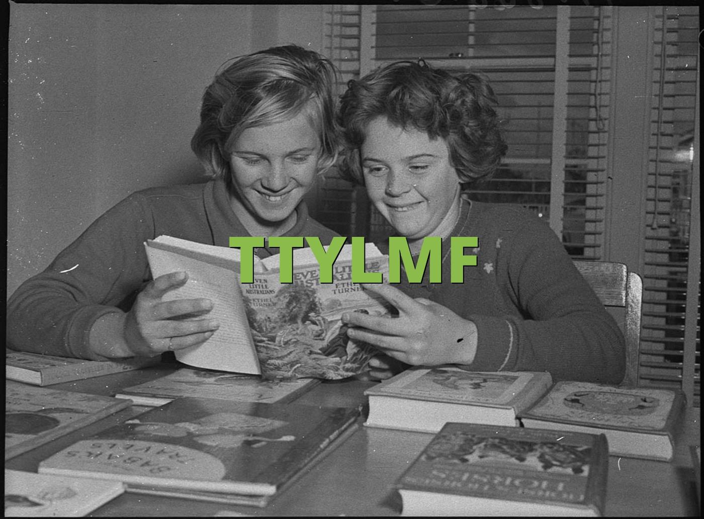 TTYLMF