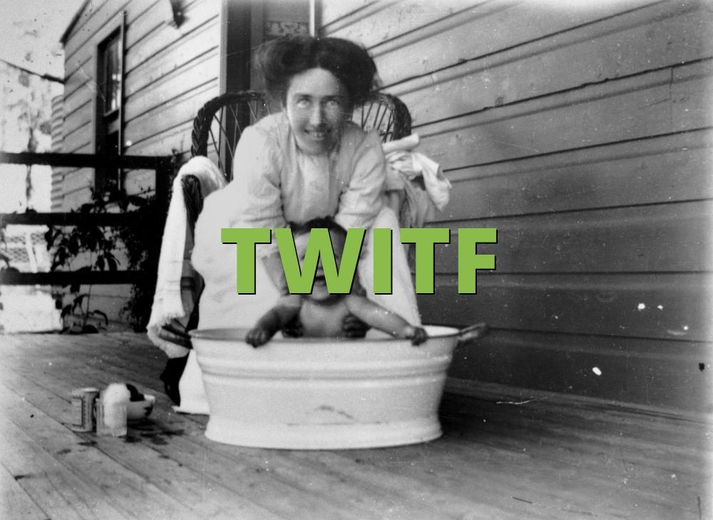 TWITF