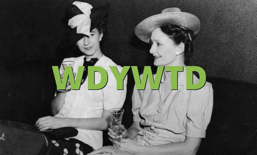 WDYWTD