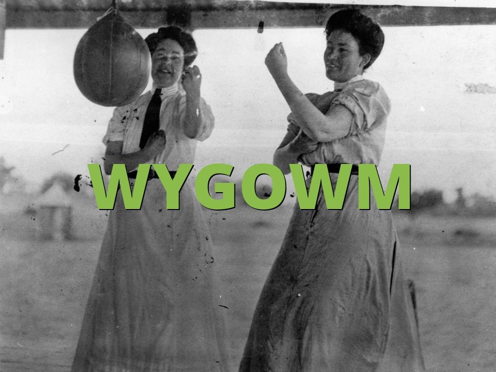 WYGOWM
