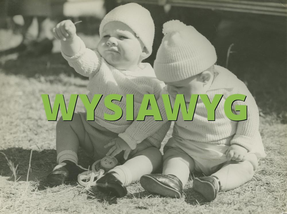 WYSIAWYG