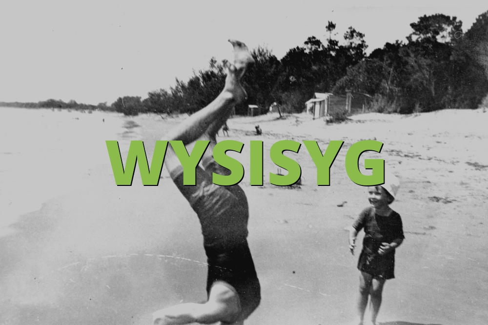 WYSISYG