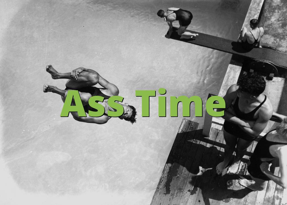 Ass Time