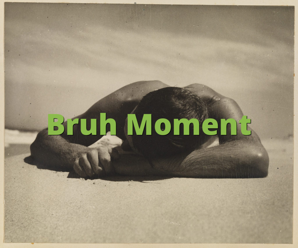 Bruh Moment
