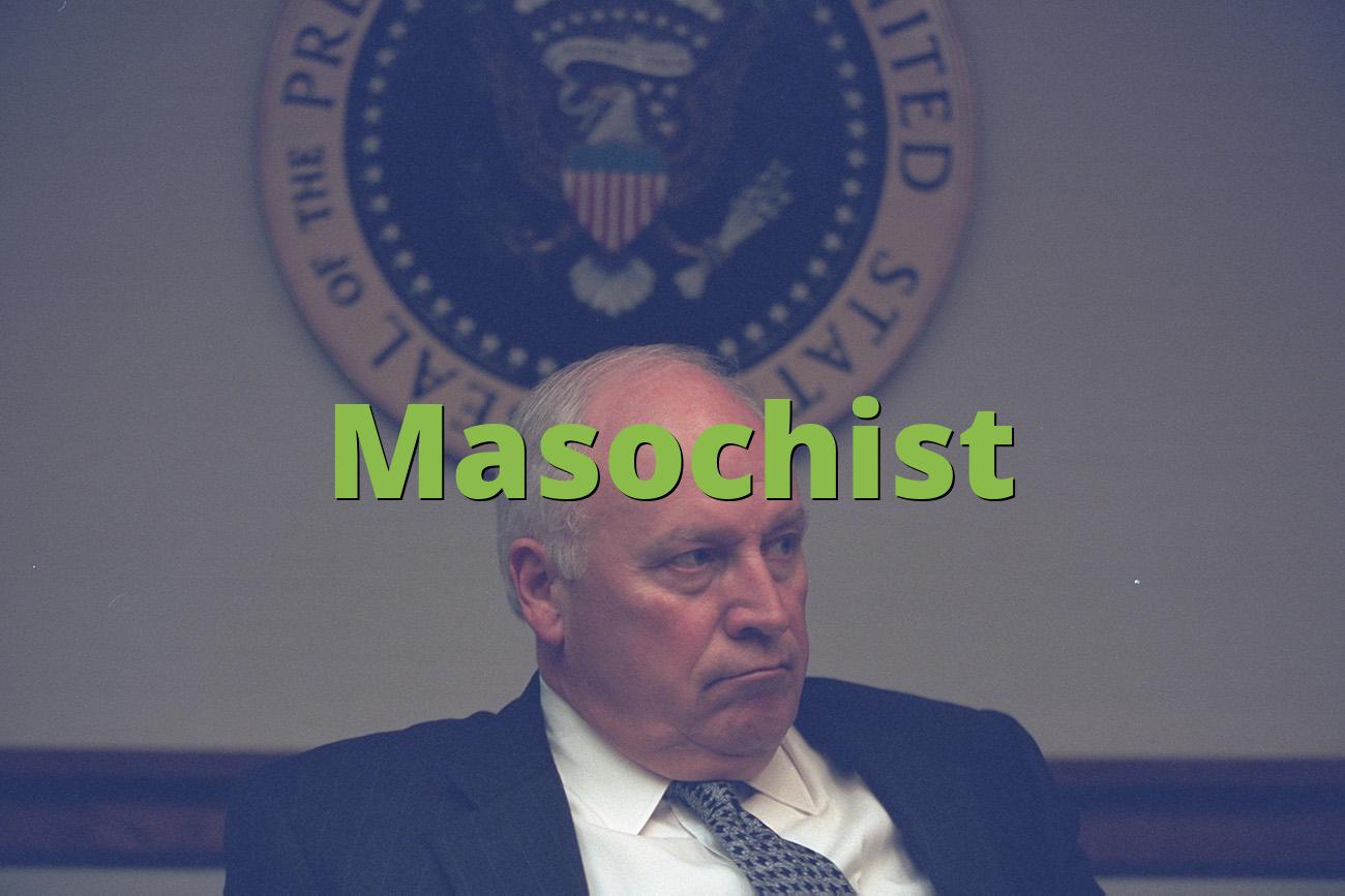 Masochist