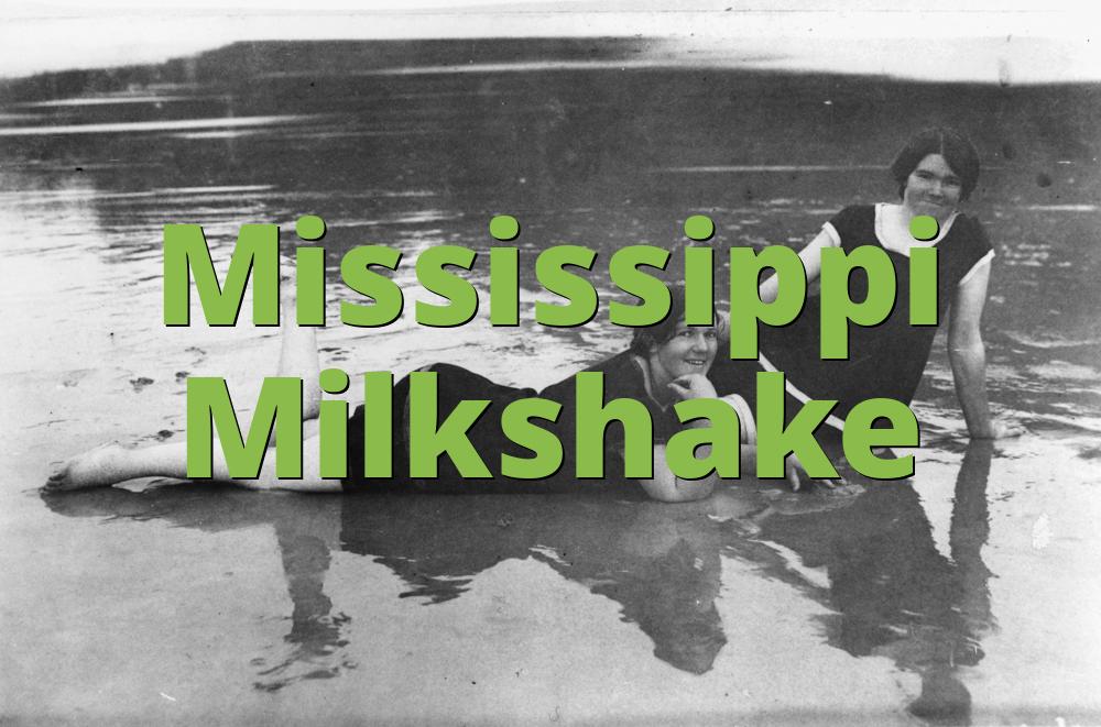 Mississippi Milkshake