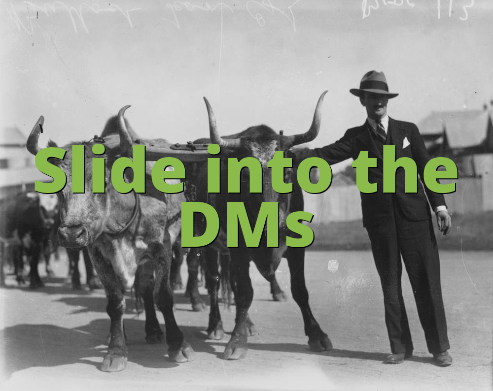Slide into the DMs